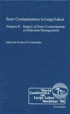 Toxic Contamination in Large Lakes: Volume 2: Impact of Toxic Contaminants on Fisheries Management