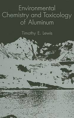 Environmental Chemistry and Toxicology of Aluminum