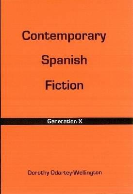 Contemporary Spanish Fiction: Generation X