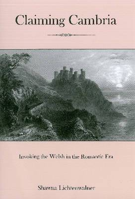 Claiming Cambria: Invoking the Welsh in the Romantic Era
