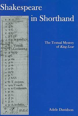Shakespeare in Shorthand: The Textual Mystery of  King Lear