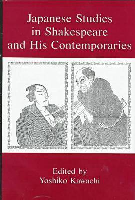 Japanese Studies in Shakespeare and His Contemporaries