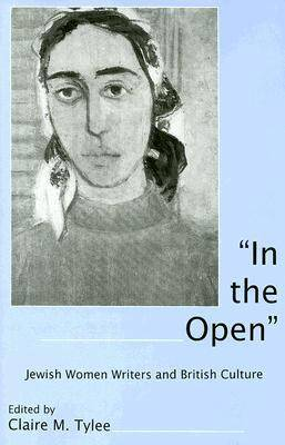 In the Open: Jewish Women Writers and British Culture