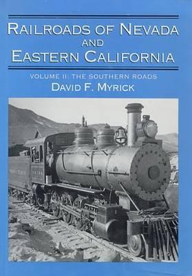Railroads of Nevada and Eastern California: Volume 2: The Southern Roads