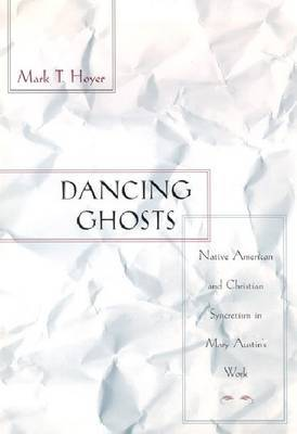Dancing Ghosts: Native American and Christian Syncretism in Mary Austin's Work