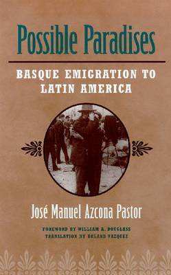 Possible Paradises: Basque Emigration to the Americas