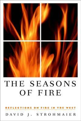 The Seasons of Fire: Reflections on Fire in the West