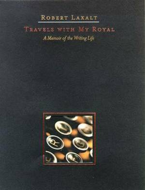 Travels with My Royal: A Memoir of the Writing Life