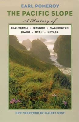 The Pacific Slope: A History of California, Oregon, Washington, Idaho, Utah, and Nevada