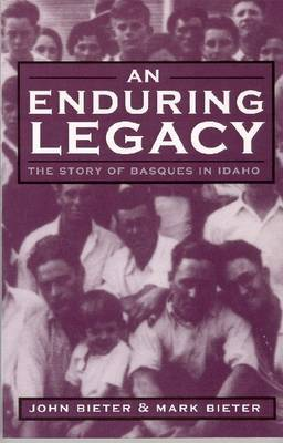 An Enduring Legacy: The Story of Basques in Idaho