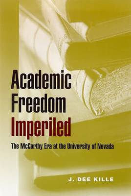 Academic Freedom Imperiled: The McCarthy Era at the University of Nevada