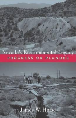 Nevada's Environmental Legacy: Progress or Plunder