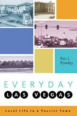 Everyday Las Vegas: Local Life in a Tourist Town