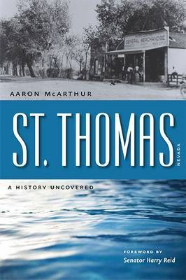 St. Thomas, Nevada: A History Uncovered