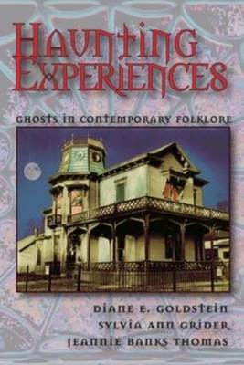 Haunting Experiences: Ghosts in Contemporary Folklore