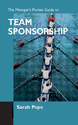 The Managers Pocket Guide to Team Sponsorship
