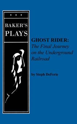 Ghost Rider: The Final Journey on the Underground Railroad