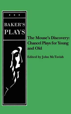 Mouse's Discovery: Chancel Plays for Young and Old