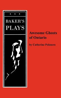 Awesome Ghosts of Ontario