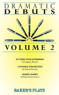 Dramatic Debuts Volume 2