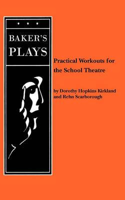 Practical Workouts for the School Theatre