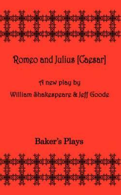 Romeo and Julius [Ceaser]