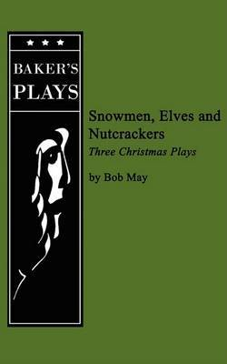 Snowmen, Elves and Nutcrackers