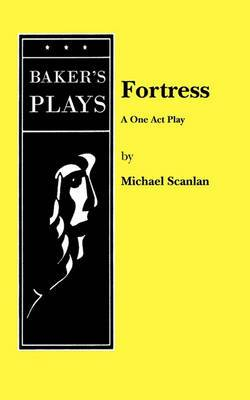 Fortress: A One Act Play