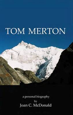 Tom Merton: A Personal Biography