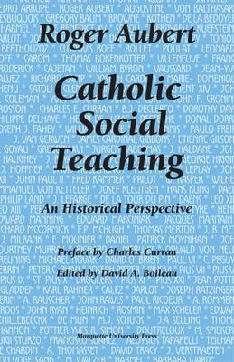 Catholic Social Teaching: An Historical Perspective