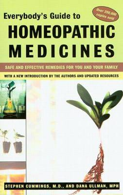 Everybody's Guide to Homeopathic Medicines: Safe and Effective Remedies for You and Your Family
