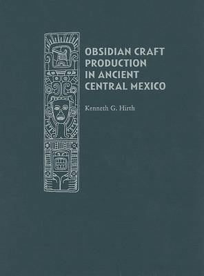 Obsidian Craft Production in Ancient Central Mexico: Archaeological Research at Xochicalco
