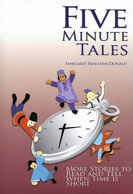 Five Minute Tales: More Stories to Read and Tell When Time is Short