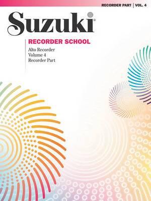 Suzuki Recorder School (Alto Recorder), Vol 4: Recorder Part
