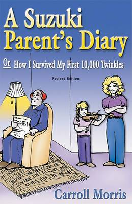 Suzuki Parent's Diary: How I Survived My First 10, 000 Twinkles