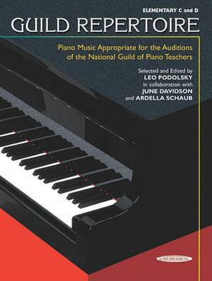 Guild Repertoire -- Piano Music Appropriate for the Auditions of the National Guild of Piano Teachers: Elementary C & D