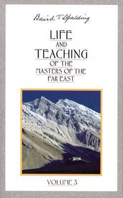 Life and Teaching of the Masters of the Far East: Volume 3
