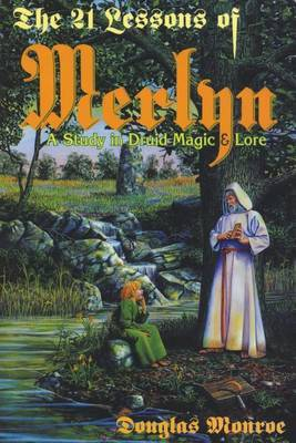 The 21 Lessons of Merlyn: Study in Druid Magic and Lore
