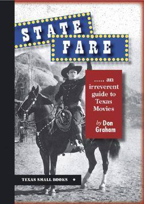 State Fare: An Irreverent Guide to Texas Movies