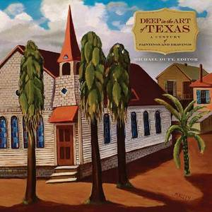 Deep in the Art of Texas: A Century of Paintings and Drawings