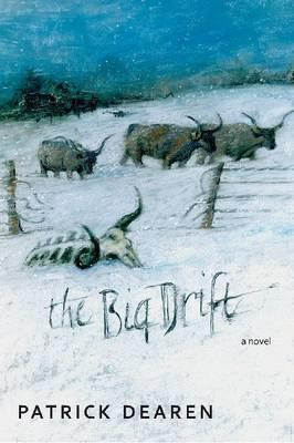 The Big Drift: A Novel