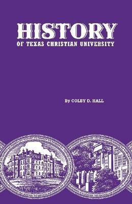 History of Texas Christian University: A College of the Cattle Frontier