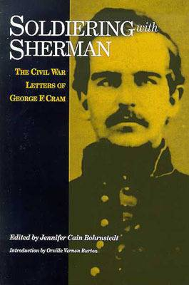 Soldiering with Sherman: The Civil War Letters of George F.Cram