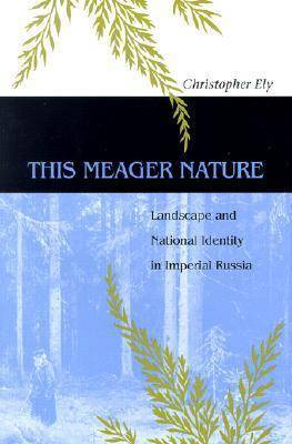 This Meager Nature: Landscape and National Identity in Imperial Russia