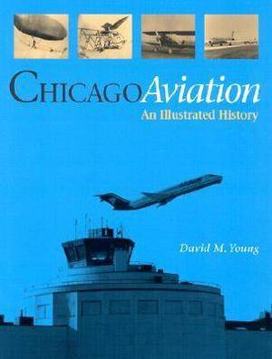 Chicago Aviation an Illustrated History