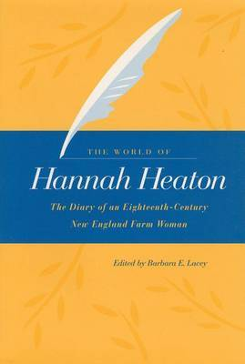 The World of Hannah Heaton: The Diary of an Eighteenth-century New England Farm Woman