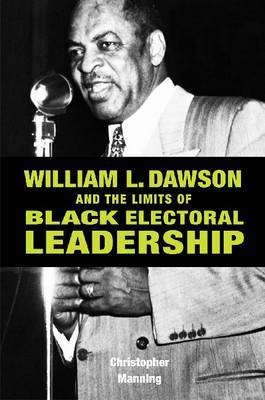 William L. Dawson and the Limits of Black Electoral Leadership