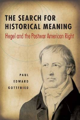 The Search for Historical Meaning: Hegel and the Postwar American Right