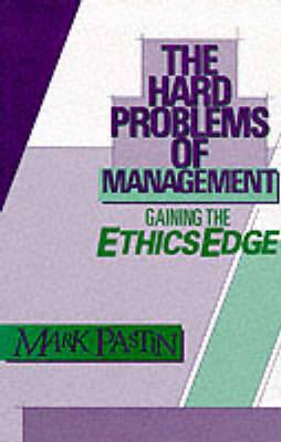 The Hard Problems of Management: Gaining the Ethics Edge