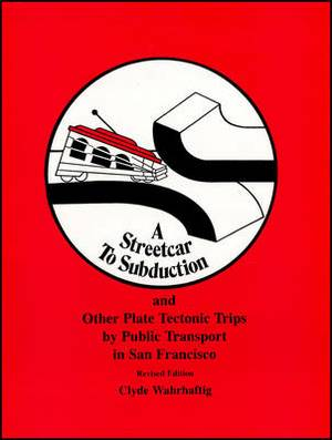 Streetcar to Subduction and Other Plate Tectonic Trips by Public Transport in San Francisco